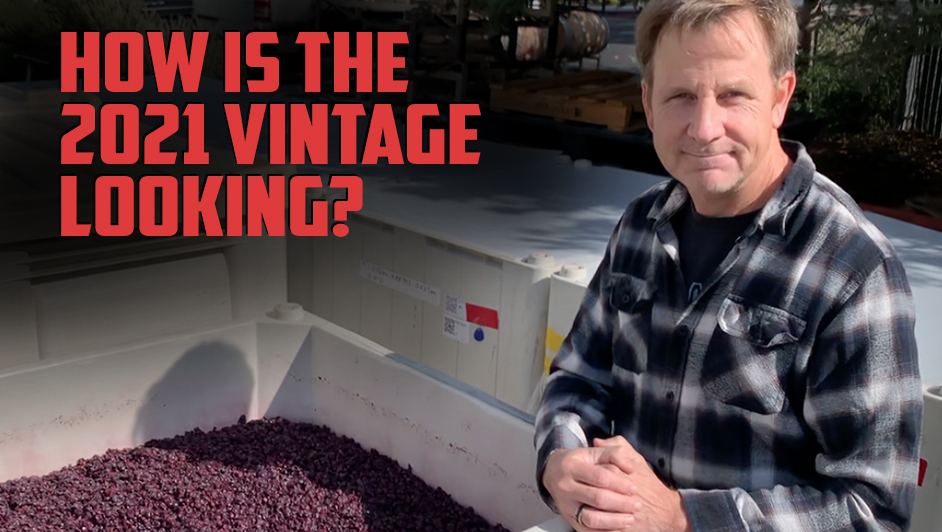 How are the 2021 wines looking? Patrick from The Wine Foundry in Napa Valley gives us an update!