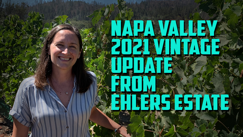 2021 Napa Valley Vintage Update from Laura at Ehlers Estate!