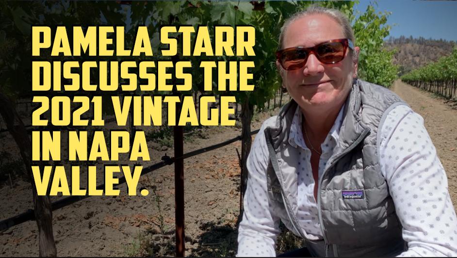 2021 Vineyard Update from Pamela Starr of Crocker & Starr Wines in Napa Valley